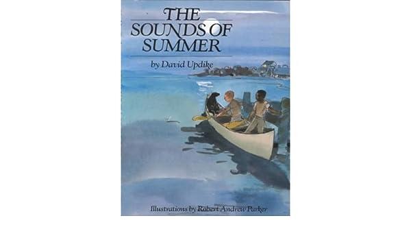 The Sounds Of Summer David Updike Robert Andrew Parker