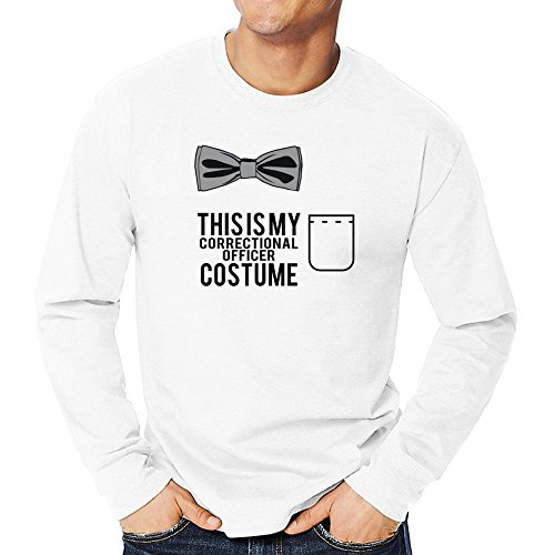 Teeburon this is my Correctional Officer costume Long Sleeve T-Shirt - Correctional Officer Costumes