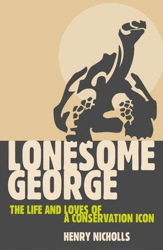 Icon George (Lonesome George: The Life and Loves of a Conservation Icon (MacSci))