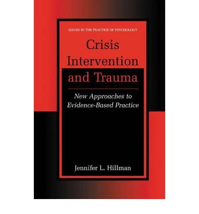 Read Online [(Crisis Intervention and Trauma: New Approaches to Evidence-based Practice)] [Author: Jennifer L. Hillman] published on (November, 2002) ebook