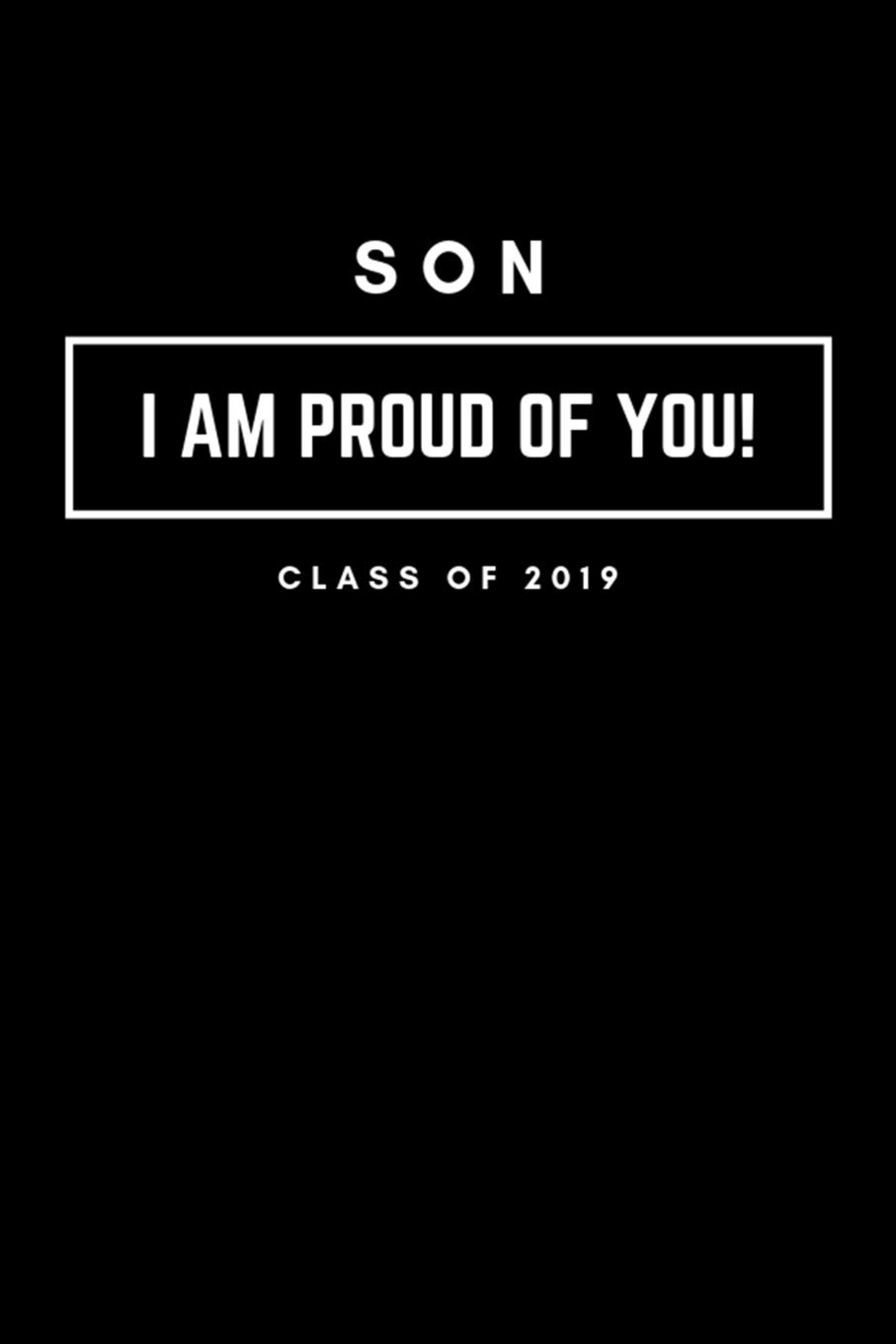 Amazon.com: Son I am Proud of You Class of 2019: Lined ...