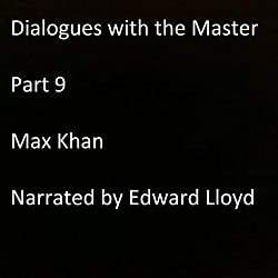 Dialogues with the Master: Part 9