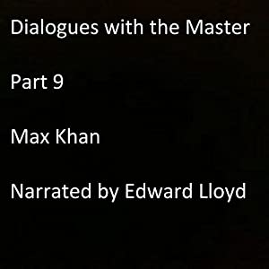Dialogues with the Master: Part 9 Audiobook