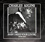 Charles Augins - Baby I Need Your Loving / Baby Dub - Malaco Records - MAL 12004