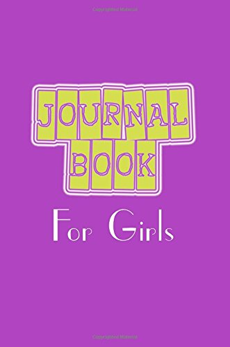 Journal Book For Girls: 6 x 9, 108 Lined Pages (diary, notebook, journal)