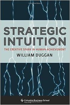 Kết quả hình ảnh cho Strategic Intuition: The Creative Spark in Human Achievement