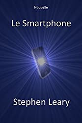 Le Smartphone (French Edition)