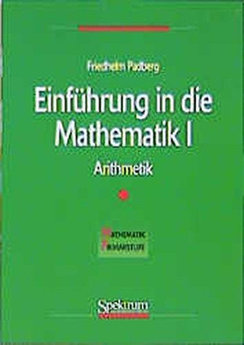 Einführung in die Mathematik, Bd.1, Arithmetik (Mathematik Primarstufe und Sekundarstufe I + II)