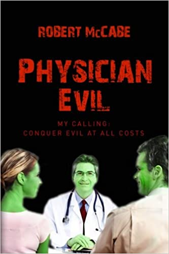 Physician Evil: My Calling: Conquer Evil At All Costs: Volume 2