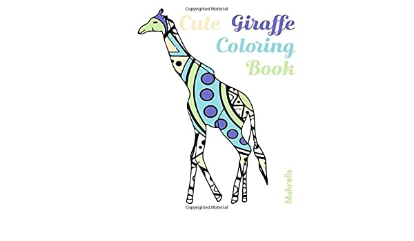 Amazon.com: Cute Giraffe Coloring Book: With Gorgeous Patterns  (9798618371735): Muhrella: Books