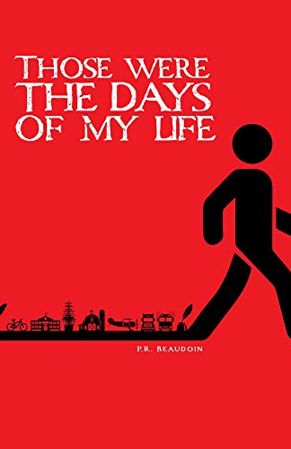 Those were the days of my life (English Edition)