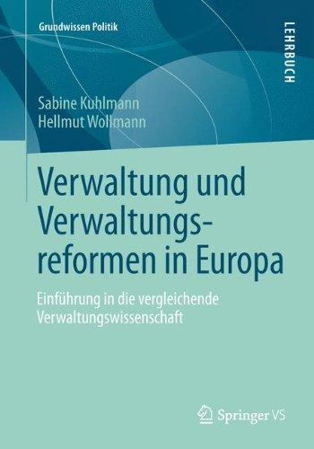 Verwaltung und Verwaltungsreformen in Europa: Einführung in die vergleichende Verwaltungswissenschaft (Grundwissen Politik, Band 51)