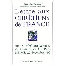 Lettre aux chrétiens de France sur le 1500e anniversaire du baptême de Clovis Reims, Noël 496 (French Edition)