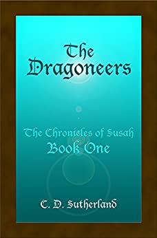 The Dragoneers (The Chronicles of Susah Book 1) by [SUTHERLAND, C. D.]