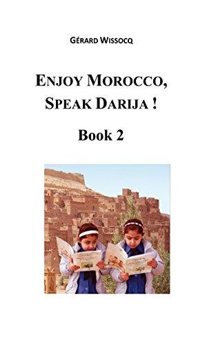 Enjoy Morocco, Speak Darija ! Book 2: Moroccan Dialectal Arabic - Advanced Course of - Tanger 2