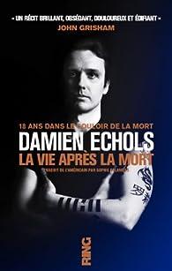 La vie après la mort par Damien Echols