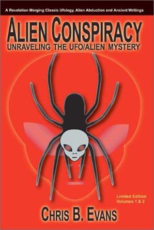 Alien Conspiracy: Unraveling the UFO/Alien Mystery