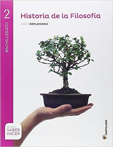 HISTORIA DE LA FILOSOFÍA SERIE REFLEXIONA 2 BTO SABER HACER - 9788414101940: Amazon.es: Aa.Vv.: Libros