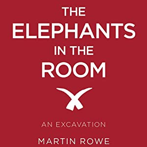 The Elephants in the Room: An Excavation Audiobook
