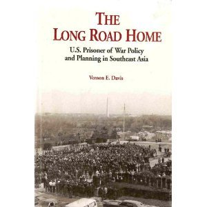 The Long Road Home: U.S. Prisoner of War Policy and Planning in Southeast Asia PDF