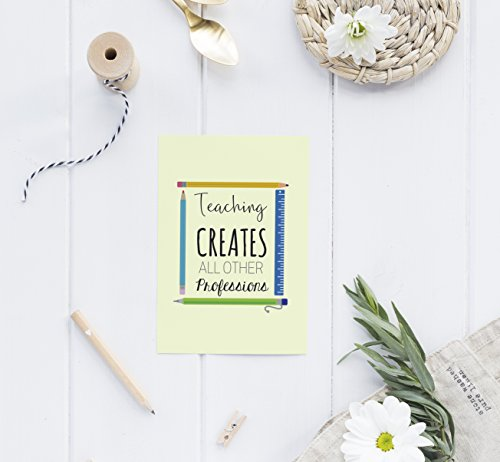 "Teaching Creates All Other Professions - Inspirational Quote - Teacher Gifts - Modern Wall Art - Wall Decor - 5x7""- Art Print ONLY from Mommylicious Crafts"