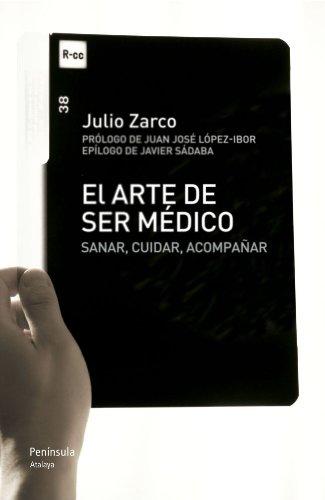 Descargar Libro El Arte De Ser Médico. Sanar, Cuidar, Acompañar Julio Vicente Zarco Rodríguez