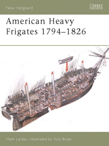 New Vanguard 79: American Heavy Frigates 1794-1826