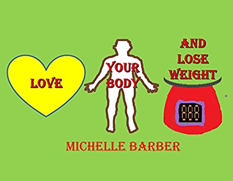 Love Your Body and Lose Weight (Health and Beauty and Over 50 Book 1) - Health And Beauty