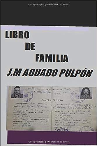New Title LIBRO DE FAMILIA: Amazon.es: AGUADO PULPÓN, J.M.: Libros