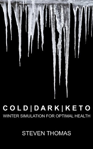 Cold Dark Keto: Winter Simulation for Optimal Health (Cold Laser Therapy For Fat Loss Reviews)