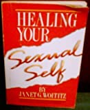 Healing Your Sexual Self, Woititz, Janet G., 155874018X