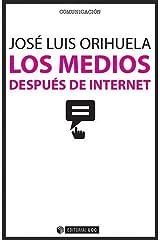 Los medios después de internet. Paperback