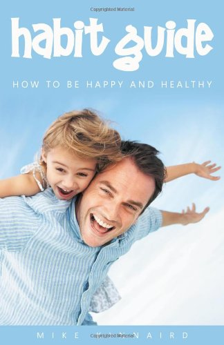 Habit Guide: How to Be Happy and Healthy ebook