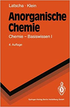 Anorganische Chemie: Chemie-Basiswissen I (Springer-Lehrbuch)
