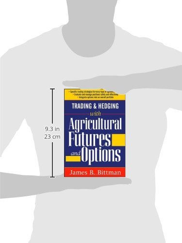 Trading and Hedging with Agricultural Futures and Options