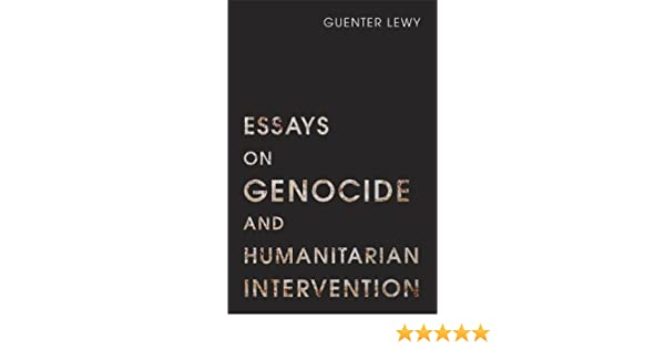 Essays On Genocide And Humanitarian Intervention Utah Series In  Essays On Genocide And Humanitarian Intervention Utah Series In Middle  East Studies Guenter Lewy  Amazoncom Books