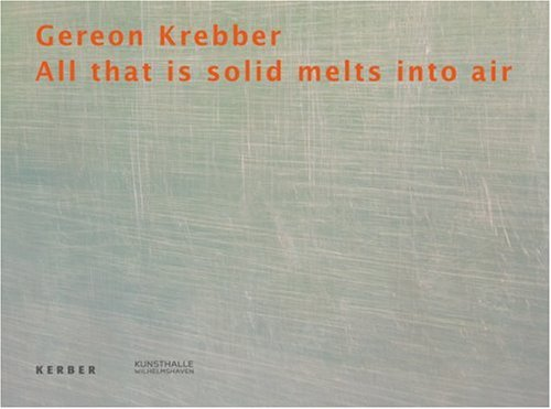 Gereon Krebber: All That Is Solid Melts into Air