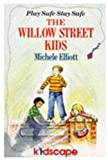 img - for The Willow Street Kids: Be Smart Stay Safe (Piccolo Books) book / textbook / text book
