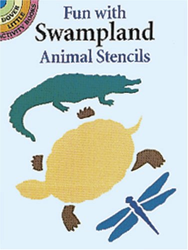 Fun with Swampland Animals Stencils (Dover Stencils)