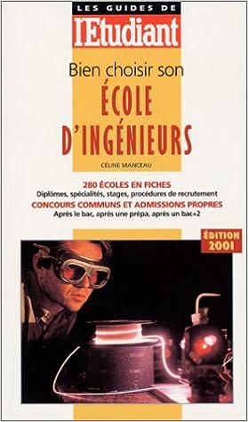 Livres de téléchargement en ligne gratuits Bien choisir son école d'ingénieur en français PDF by Céline Manceau