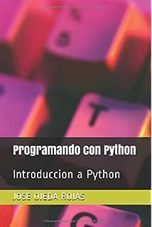 Programando con Python: Introduccion a Python (Spanish Edition)