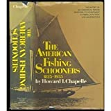 The American Fishing Schooners 1825-1935 by Howard I Chapelle (1973-04-01)