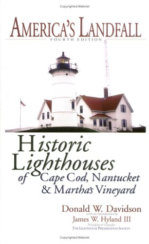 America's Landfall: The Historic Lighthouses of Cape Cod, Nantucket & Martha's Vineyard