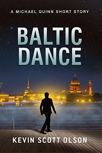 Baltic Dance: A Michael Quinn Short Story by [Olson, Kevin Scott]