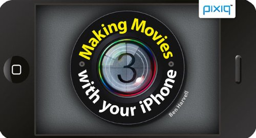 Making Movies with Your iPhone