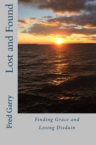 Lost and Found: Finding Grace and Losing Disdain