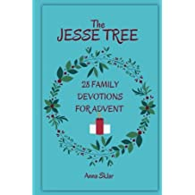 1: The Jesse Tree - 28 Family Devotions For Advent (The Jesse Tree For Advent) (Volume 1)