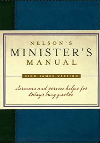 nelson s minister s manual king james version thomas nelson rh amazon com nelson minister's manual for weddings nelson minister manual pdf