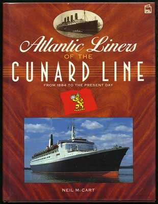 Atlantic Liners of the Cunard Line: From 1884 to the Present ()