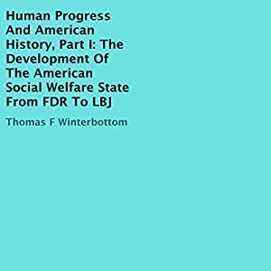 The Development of the American Social Welfare State from FDR to LBJ Audiobook